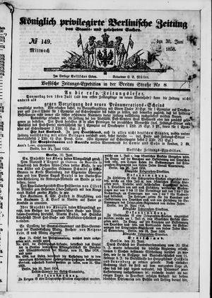 Königlich privilegirte Berlinische Zeitung von Staats- und gelehrten Sachen vom 30.06.1858