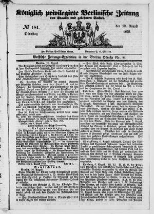 Königlich privilegirte Berlinische Zeitung von Staats- und gelehrten Sachen on Aug 10, 1858