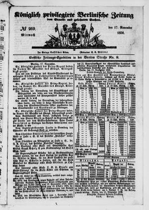Königlich privilegirte Berlinische Zeitung von Staats- und gelehrten Sachen vom 17.11.1858