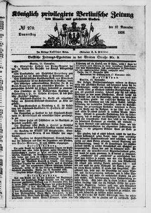 Königlich privilegirte Berlinische Zeitung von Staats- und gelehrten Sachen on Nov 18, 1858