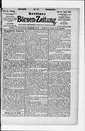 Berliner Börsen-Zeitung vom 15.04.1872