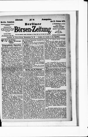Berliner Börsen-Zeitung on Feb 22, 1873