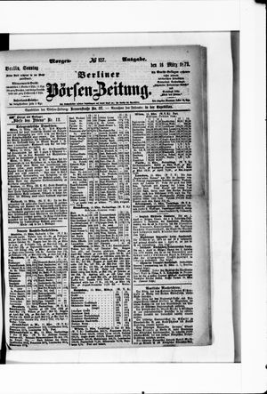 Berliner Börsen-Zeitung vom 16.03.1873