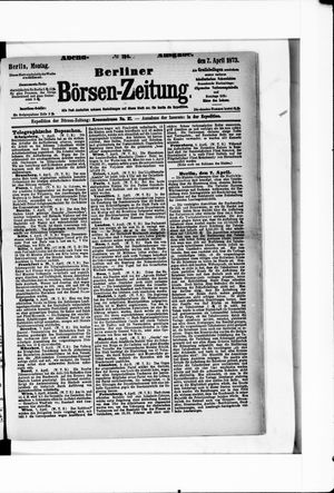 Berliner Börsen-Zeitung on Apr 7, 1873
