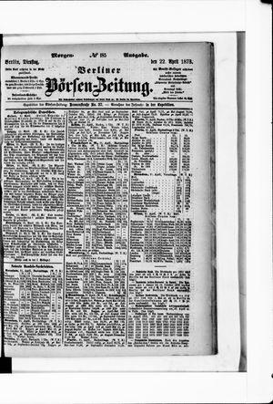 Berliner Börsen-Zeitung on Apr 22, 1873