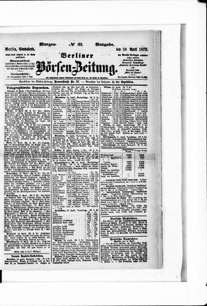 Berliner Börsen-Zeitung on Apr 26, 1873