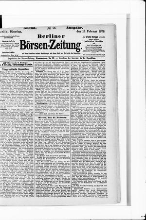 Berliner Börsen-Zeitung vom 15.02.1876