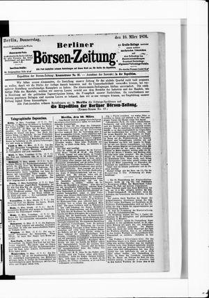 Berliner Börsen-Zeitung vom 16.03.1876