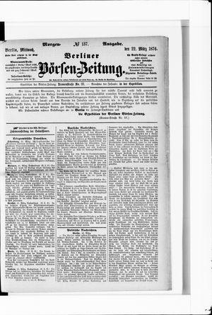 Berliner Börsen-Zeitung on Mar 22, 1876