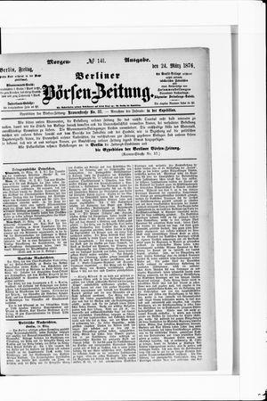 Berliner Börsen-Zeitung vom 24.03.1876