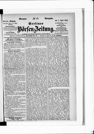 Berliner Börsen-Zeitung vom 05.04.1876