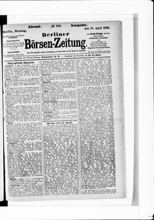 Berliner Börsen-Zeitung vom 18.04.1876