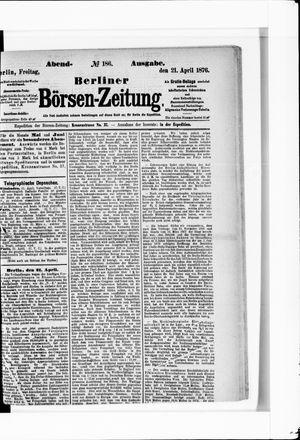 Berliner Börsen-Zeitung on Apr 21, 1876