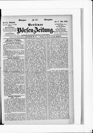 Berliner Börsen-Zeitung on May 17, 1876
