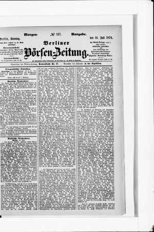 Berliner Börsen-Zeitung on Jul 16, 1876