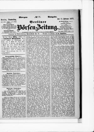 Berliner Börsen-Zeitung vom 15.02.1877