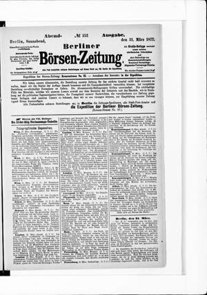 Berliner Börsen-Zeitung on Mar 31, 1877