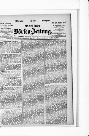 Berliner Börsen-Zeitung vom 22.04.1877