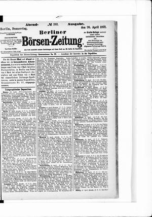 Berliner Börsen-Zeitung on Apr 26, 1877
