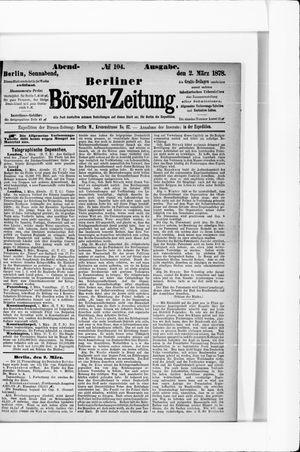 Berliner Börsen-Zeitung vom 02.03.1878