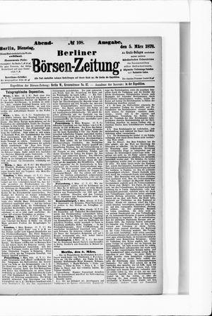 Berliner Börsen-Zeitung on Mar 5, 1878