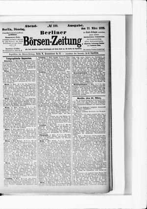 Berliner Börsen-Zeitung on Mar 12, 1878