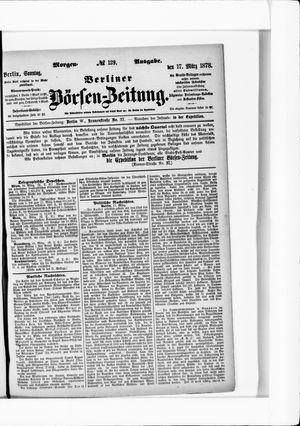 Berliner Börsen-Zeitung vom 17.03.1878
