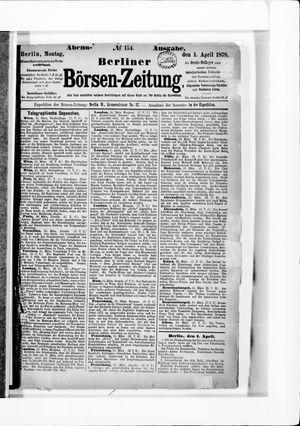 Berliner Börsen-Zeitung on Apr 1, 1878