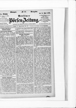 Berliner Börsen-Zeitung on Apr 10, 1878