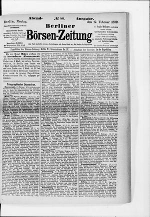 Berliner Börsen-Zeitung on Feb 17, 1879