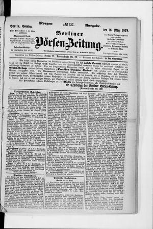 Berliner Börsen-Zeitung vom 16.03.1879