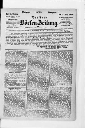 Berliner Börsen-Zeitung vom 18.03.1879