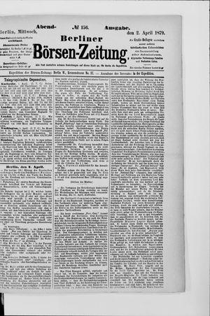 Berliner Börsen-Zeitung on Apr 2, 1879