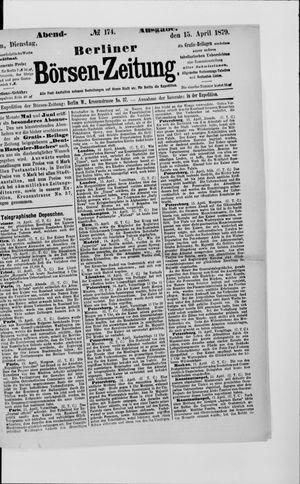 Berliner Börsen-Zeitung on Apr 15, 1879