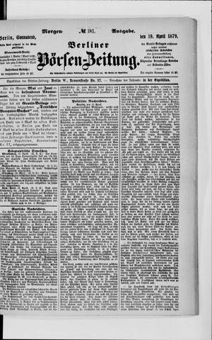 Berliner Börsen-Zeitung on Apr 19, 1879