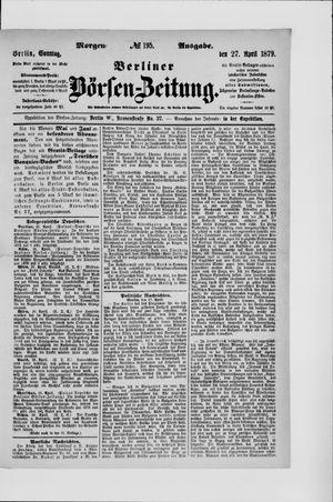 Berliner Börsen-Zeitung on Apr 27, 1879