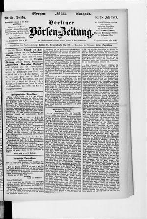 Berliner Börsen-Zeitung on Jul 15, 1879