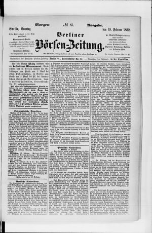 Berliner Börsen-Zeitung vom 19.02.1882