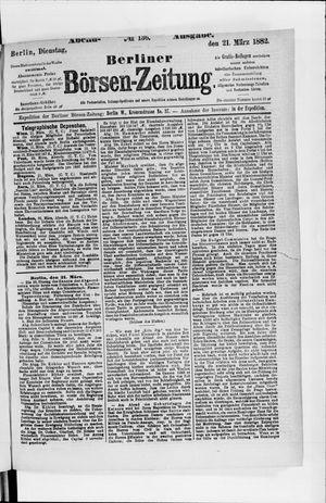 Berliner Börsen-Zeitung on Mar 21, 1882