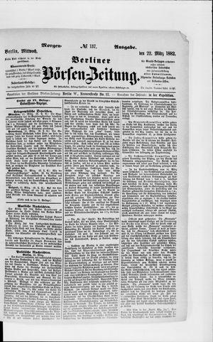 Berliner Börsen-Zeitung vom 22.03.1882