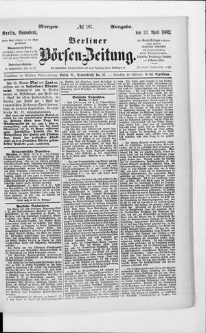 Berliner Börsen-Zeitung vom 22.04.1882
