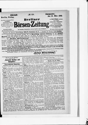 Berliner Börsen-Zeitung on Mar 16, 1883