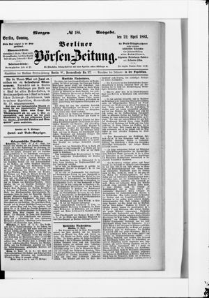 Berliner Börsen-Zeitung vom 22.04.1883