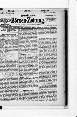 Berliner Börsen-Zeitung on Apr 5, 1884