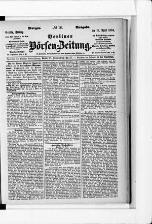 Berliner Börsen-Zeitung on Apr 18, 1884