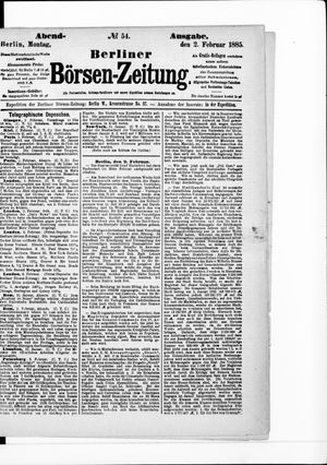 Berliner Börsen-Zeitung on Feb 2, 1885