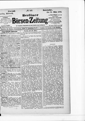 Berliner Börsen-Zeitung vom 25.03.1885