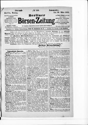 Berliner Börsen-Zeitung on Mar 30, 1885