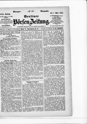 Berliner Börsen-Zeitung vom 05.04.1885
