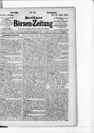 Berliner Börsen-Zeitung vom 13.04.1885